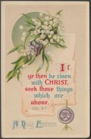 A Holy Easter, If Ye Then Be Risen With Christ, C.1910s - Philco Postcard - Easter