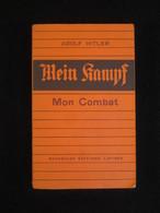 Mein Kampf, Mon Combat, édition 1934, En Français, Complet,Nouvelles Editions Latines, Fernand Sorlot, WW2. - Documents