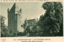 - 39 - CHAZEY-SUR-AIN (Jura) - Le Château Ducal, Ancien Fief Des COLIGNY - - Francia