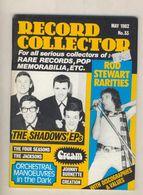 ROD STEWART . THE SHADOWS    ETC ....REVUE ANGLAISE RECORD COLLECTOR N° 33 DE MAI  1982 - Objets Dérivés