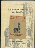 Débarquement De Normandie Saint-Lô Guillaume MOURIER, Les Sinistrés Saint-Lois Au 6 Juin 1944 - Guerre 1939-45