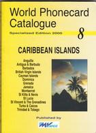 World Phonecard Catalogue - 8, Caribbean Islands. - Phonecards