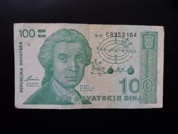 CROATIE : 100 DINARA  8.10.1991  P 20a   TTB - Croatie