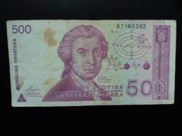 CROATIE : 500 DINARA  8.10.1991  P 21a   TB+ - Croatia
