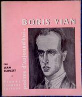 Jean Clouzet - BORIS VIAN - Poètes D'aujourd'hui - Pierre Seghers Éditeur - ( 1966 ) . - Poésie