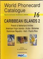 World Phonecard Catalogue - 16, Caribbean Islands 2 - Phonecards