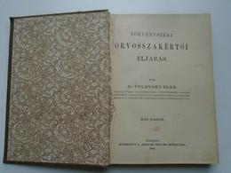B001  Törvényszéki Orsvosszakértöi Eljárás -Dr. Fölváry Elek 1891 - Hungarian Language - Books, Magazines, Comics