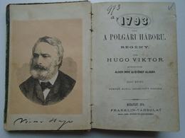 B003 Victor Hugo  1793 -A Polgárháború  1874  I. Kötet -Tomé 1. - Hungarian Language - Books, Magazines, Comics