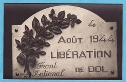 DOL Carte Photo Plaque Aout 1944 Front National Liberation = Très Très Bon état Format Cpa = < 126) - Dol De Bretagne