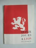 QUINZE JOURS À LYON Nº 93 (16-29 FÉVRIER 1956) - FRANCE, RHÔNE, 1956. - Toeristische Brochures