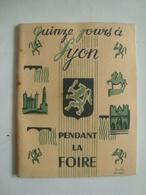QUINZE JOURS À LYON PENDANT LA FOIRE - FRANCE, RHÔNE, 1955. DESSIN DE BARBIER PONCET. - Toeristische Brochures