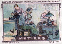 CHROMO CHOCOLATS PETER CAILLER KOHLER NESTLE  METIERS N° 2 LE CORDONNIER - Altri