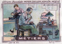 CHROMO CHOCOLATS PETER CAILLER KOHLER NESTLE  METIERS N° 2 LE CORDONNIER - Chocolate