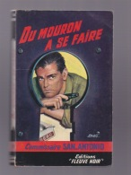 140318 - ROMAN SAN ANTONIO - 1955 DU MOURON A SE FAIRE Fleuve Noir - San Antonio