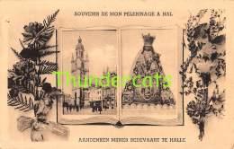 CPA  SOUVENIR DE MON PELERINAGE A HAL AANDENKEN MIJNER BEDEVAART TE HALLE - Halle