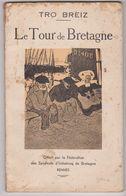 Brochure 36 Pages -TRO BREIZ Tour Bretagne Ville France -syndicats Initiatives Hamon -Anatole Le Braz -1923 ? - Dépliants Touristiques