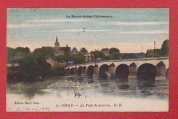Gray  --  Le Pont De Pierres - Gray