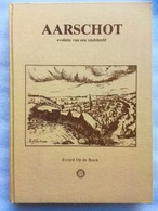 AARSCHOT: EVOLUTIE VAN EEN STADSBEELD - EEN STRATEN- EN PLATENBOEK - EVRARD OP DE BEECK - 1982 - Aarschot