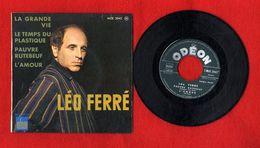LEO FERRE  LA GRANDE VIE  LE TEMPS DU PLASTIQUE  PAUVRE RUTEBEUF L AMOUR   45 T 1958  -  MOE 2042  ODEON - Vinyles