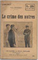 Le Crime Des Autres Par Paul Dancray - Les Maîtres Du Roman Populaire N°352 - 1901-1940