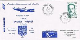 Aérophilatélie - 1ère Liaison Commerciale Paris / Oran Par Airbus A 300 D'Air France - 19 Février 81 - Transportmiddelen