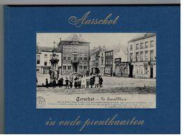 Aarschot In Oude Prentkaarten Door A.Paessens 1972 (76 Blz Met Vele Foto's 21x15cm) - Aarschot