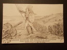 Carte Postale - Jeanne Entraine Nos Soldats à La Victoire + Cachet Militaire (2176) - War 1914-18