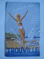 TROUVILLE, LA REINE DES PLAGES. LA MER LA CAMPAGNE LES SPORTS SON CASINO! - NORMANDIE, 1948. DESSIN J. GRENTE. - Dépliants Touristiques
