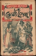 Gustave Aimard -  Le Cœur Loyal - Tomes : 1, 2, 3, 4, 5 ( Roman Complet ) . - Bücher, Zeitschriften, Comics