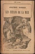 Gustave Aimard - Les Titans De La Mer - Tomes : 1, 2, 3, 4, 5 ( Roman Complet ) . - Books, Magazines, Comics