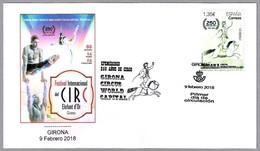 CAPITAL MUNDIAL DEL CIRCO - CIRCUS WORLD CAPITAL - 250 Years Circus. SPD/FDC Girona 2018 - Circo