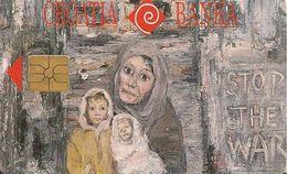 CARTE-PUCE-GEM-CROATIE-BANKA-STOP THE WAR--TBE - Croatie