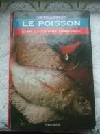 Le Poisson Dans La Cuisine Française - Livres, BD, Revues