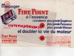 75- PARIS- RARE BUVARD FIRE POINT A L' ESSENCE- MOTEUR AUTO AUTOMOBILE-EMPIRE OIL COMPANY - 6 RUE LISBONNE - Hydrocarbures