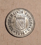 TOKEN JETON GETTONE GERMANIA STADTGEMEINDE EHINGENA 1918 KLEIN GELD ERSATZ - Monetari/ Di Necessità