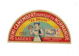 PETITE ETIQUETTE FROMAGE DEMI CAMEMBERT LE DELICE -   S.A.D.E.H.C.  PONT HEBERT - (Manche) - Fromage