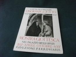 CITTA' DI FIRENZE ONORANZE A GIOTTO 1337 1937 MOSTRA GIOTTESCA UFFIZI - Manifestazioni