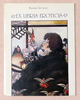 Fumetti Erotici - Massimo Rotundo - Ex Libris Eroticis - Ed. 1988 - Books, Magazines, Comics