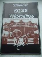 150 Ans De Fêtes Foraines à Lille. - Livres, BD, Revues