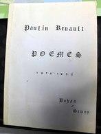 Bohan-sur-Semois (Vresse), Paulin Renault, Poèmes 1876-1953, 1988, 148 Pages, 147 Poèmes. - Culture