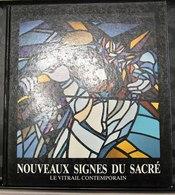 Nouveaux Signes Du Sacré, Le Vitrail (vitraux – Verre – Religion ) Contemporain, Étienne Chatton, 1985, 184 Pages. - Kunst
