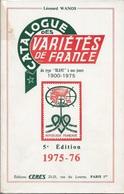 CATALOGUE DES VARIETES DE FRANCE  CERES 5E EDITION 1975 - 76 DU TYPE BLANC 1900 1975 TRES BON ETAT - Frankrijk