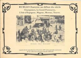 CHARENTE 16 - RUELLE DEBUT DU SIECLE CHAMPNIERS GOND PONTOUVRE...REPRO 200 CP COLLECTION J.C. GENAY TRES BON ETAT - Livres