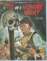 """BARBE-ROUGE  """" L'ILE DE L'HOMME MORT """"  -  CHARLIER / HUBINON - E.O.  2ème TRIMESTRE 1972  DARGAUD ( Pub ELF ) - Barbe-Rouge"""