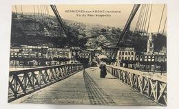 Serrières Sur Rhône. Vu Du Pont Suspendu - Serrières
