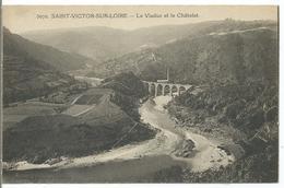 SAINT VICTOR SUR LOIRE - Le Viaduc Et Le Châtelet - Other Municipalities