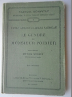 D157544  Emile Augier Et Jules Sandeau -Le Gendre De Monsieur Poirier - Hungary  Budapest With Hungarian Presentation - 1901-1940