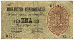 1 LIRA BIGLIETTO CONSORZIALE REGNO D'ITALIA 30/04/1874 MB/BB - [ 1] …-1946 : Regno