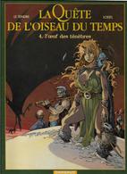 Loisel & Le Tendre La Quête De L'oiseau Du Temps L'oeuf Des Ténèbres - Loisel