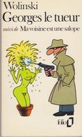 WOLINSKI -  Georges Le Tueur Suivi De Ma Voisine Est Une Salope - - Wolinski